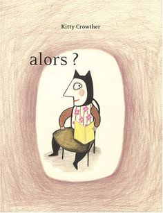 Amazon.fr - Alors ? - Kitty Crowther - Livres