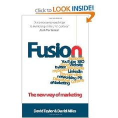 "Fusion:The New Way of Marketing    ""A no-nonsense road map to marketing in the 21st Century"""