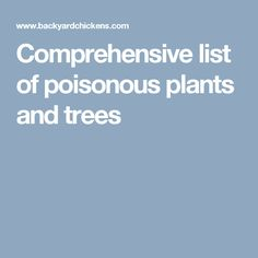 Comprehensive list of poisonous plants and trees