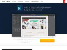 Adobe Edge Reflow is a new preview app from Adobe that lets you create responsive designs visually. Create high fidelity styles via CSS with an intuitive user interface.