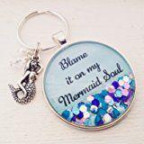"Mermaid quote sparkle keychain. ""Blame it on my Mermaid Soul"""