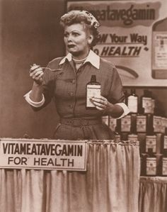 Lucy! if you ever need a good laugh watch old I love Lucy shows - a guaranteed good laugh