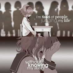"""I'm tired of people judging my life without knowing story.."" 