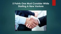 Starting a new venture is not an easy thing. But one can make it easy if follow some useful points. 5 of them given in this document.