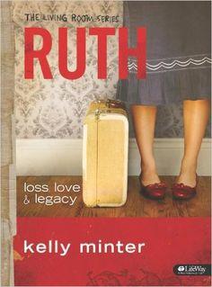 Ruth: loss, love & legacy (The Living Room Series): Kelly Minter: 9781415866931: Amazon.com: Books