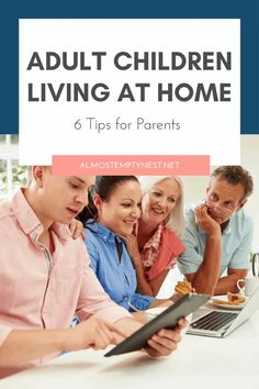 6 Best Tips for when the serenity of empty nesting is interrupted by adult children moving back into the nest. 6 Tips for parents and empty nesters to adjust to having adult kids home again. Parenting Teens, Parenting Hacks, Empty Nest Syndrome, Volunteer Services, Top Colleges, Happy Together, College Tips, Adult Children, High School Students