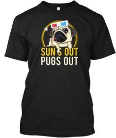 Sun's Out Pugs Out T Shirt Black T-Shirt Front