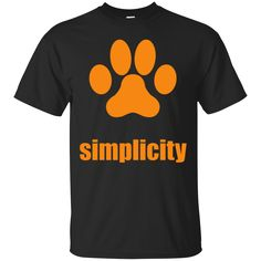 For those who love Simplicity, and of course DOGS! Get this Tee for $20!!
