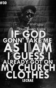 lecrae ~church clothes love this song Lecrae Lyrics, Lecrae Quotes, Lyric Quotes, Music Lyrics, Rap Quotes, Christian Rappers, Christian Music, Christian Quotes, I Love Music