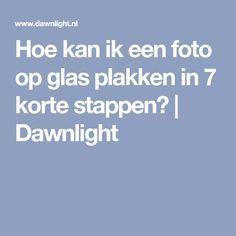 Hoe kan ik een foto op glas plakken in 7 korte stappen?   Dawnlight Pictures, Glass