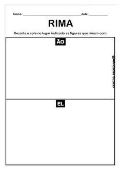 Ler rima com prazer:     Este jogo o professor poderá explorar sistematização, separação das rimas, acentuação, etc.     ...
