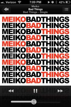 """Bad Things. #Meiko """"good girls do bad things sometimes, but we get by with it"""""""