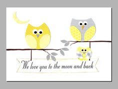 Printable Nursery Art, We Love You To The Moon and Back, Owls, Yellow and Gray, Baby Girl Nursery, Baby Boy, Kids Wall Art, INSTANT DOWNLOAD