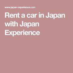 Rent a car in Japan with Japan Experience
