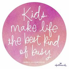 """Kids make life the best kind of busy.For Maternity Inspiration, Shop here. - ""Kids make life the best kind of busy.For Maternity Inspiration, Shop here >> www. Mommy Quotes, Quotes For Kids, Family Quotes, Quotes To Live By, Baby Quotes, Quotes About Toddlers, Funny Quotes About Kids, Busy Life Quotes, Funny Toddler Quotes"
