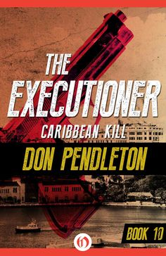 The Original Mack Bolan, The Executioner Series, Book 10, by Don Pendleton.  Now in ebooks at Amazon, iTunes, Kobo, Nook, and other ebook retailers.  Coming December 16, Pre-Order Now.  37 Books.
