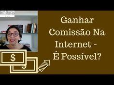Ganhar Comissão Na Internet - É possível ganhar comissão na internet?