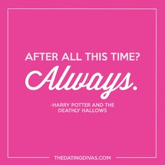 Leave it to Harry to sum up exactly how I feel for you. #Always #StrengthenYourMarriage #DatingDivas