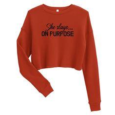 She Slays On Purpose, Motivational Quotes - Crop Sweatshirt - Brick / L
