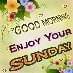 Good Morning Sunday quotes quote days of the week good morning sunday sunday…