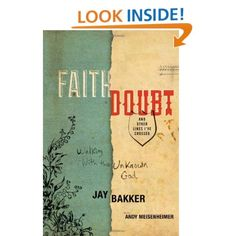 Faith, Doubt, and Other Lines I've Crossed: Walking with the Unknown God: Jay Bakker, Andy Meisenheimer: 9780446539524: Amazon.com: Books