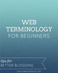 Blogging Tips | How to Blog | Web Terminology for Beginners