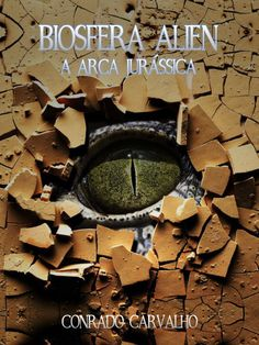 http://biosferaalien.blogsp... Prepare-se para o lançamento do livro impresso: 31/07/2015. Ebook cover Biosphere Alien - The Jurassic Ark. Available in http://biosferaalien.blogsp... And get ready for the launch of the printed book: 31/07/2015