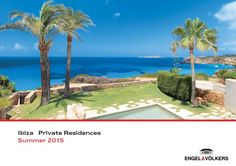 Engel & Völkers Ibiza - Private Residences Summer 2015 - Click here to see our online catalog: