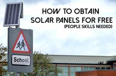 Must read later! How to Obtain Solar Panels For Free, frugal, prepping, how to, diy, shtf,