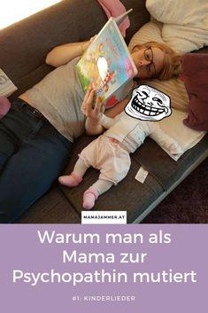 Warum man als Mama zur Psychopathin mutiert - Kinderlieder #baby #kinderlieder #kolumne Mama Blogger, Family Life, Baby, Nursery Songs, Faith, Parenting, Switzerland, Funny Stuff, Germany