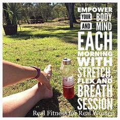 Get up 10 mins early and stretch! What an amazing way to start the day. Empower your body and mind with fresh air and a fresh start to each day.