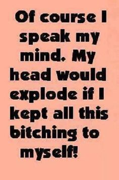 LOL…definitely ME **But, It only Applies to the IDIOTS that Run Amuck in My World**