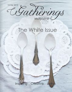 Gatherings magazine winter/2012 #crafts #food #style #interiors #vintage #quarterly #free