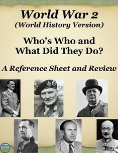 "This Who's Who in World War 2 reference packet for World History includes 27 men and women your students will encounter in a unit on WW2.  The sheets include the person's name, their image, and a blurb about what they are typically historically noted for.  It includes a ""teacher's notes"" page with extension activities and review ideas."