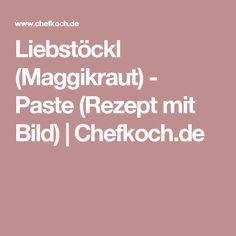 Liebstöckl (Maggikraut) - Paste (Rezept mit Bild) | Chefkoch.de