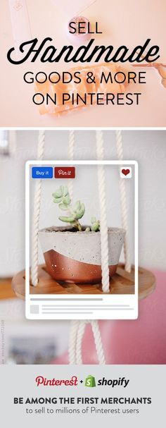 Start selling your handmade goods on Pinterest today. All products pinned from your Shopify store will automatically become Buyable Pins. Don't have a Shopify store? Start a free 14-day trial today!