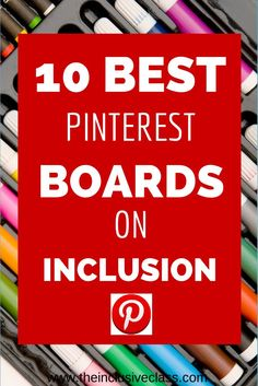 10 Best Pinterest Boards on Inclusion via www.theinclusiveclass.com. Great for parents and teachers! #PinoftheDay