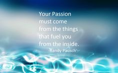 Fuel your passion!!