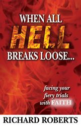 'When All Hell Breaks Loose' by Richard Roberts Is an Inspiring Look at Standing Strong When Everything Is Falling Apart http://www.stadeatools.com/
