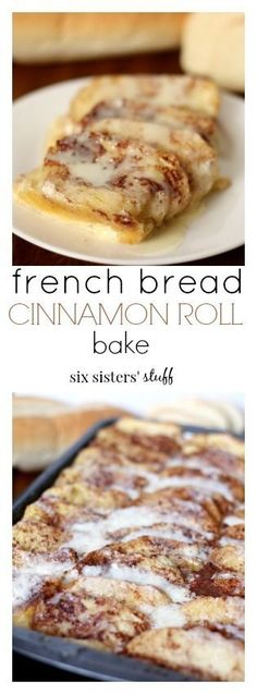 French Bread Cinnamon Roll Bake - Six Sisters' Stuff | One of our long time best recipes! This Cinnamon Roll bake is the perfect, sweet, gooey addition to weekend brunch! #bestrecipes #breakfastrecipe #sixsistersrecipes