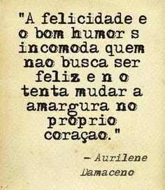 #aurilenedamaceno #sonhos #humildade #amor #frases #reflexão #pensamentos #coragem #bomdia #vida #luz #vitória #harmonia #felicidade #lealdade #sentimentos #compaixão