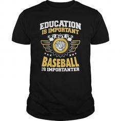 Baseball Is Importanter T Shirts, Hoodies, Sweatshirts. GET ONE ==> https://www.sunfrog.com/Sports/Baseball-Is-Importanter--0515-Black-Guys.html?41382