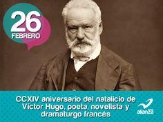 26 de febrero CCXIV aniversario del natalicio de Víctor Hugo, poeta, novelista y dramaturgo francés