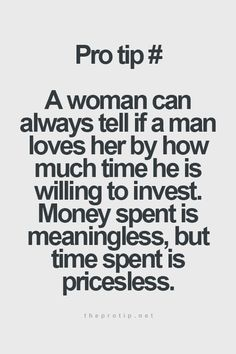 Very true. I don't care about the money. I want to know that I'm the most important part of your life.