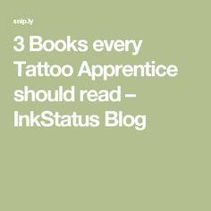 3 Books every Tattoo Apprentice should read – InkStatus Blog