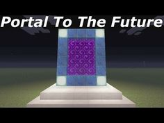 Minecraft: How To Make A Portal To The Future - Minecraft Portal To The Future!!! - YouTube