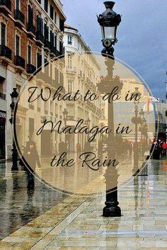 Even if it rains in Malaga, there's still plenty to do!