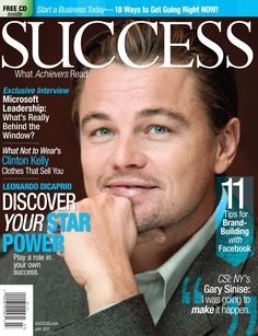 Leonardo DiCaprio in Success magazine Success Magazine, Money Magazine, Business Magazine, Small Business Trends, Starting A Business, Bloomberg Business, Clinton Kelly, How To Make Money, How To Get