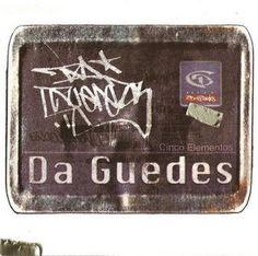 Da Guedes Cinco Elementos 1999 Download - BAIXAR R.A.P NACIONAL