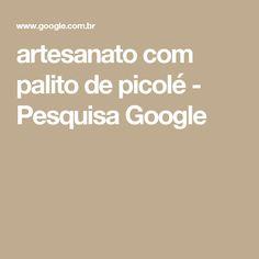 artesanato com palito de picolé - Pesquisa Google